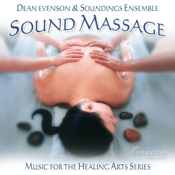 Sound Massage by Dean Evenson and Soundings Ensemble