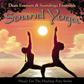 Sound Yoga by Dean Evenson and Soundings Ensemble