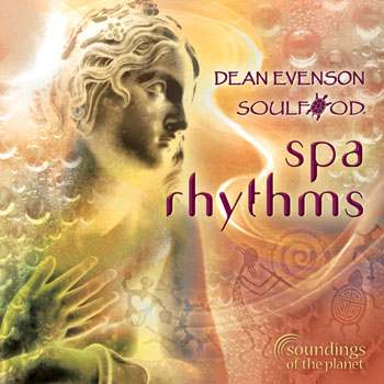Spa Rhythms by Dean Evenson and SOULFOOD
