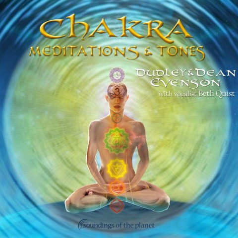 CHakra Meditations and Tones Dudley and Dean Evenson Soundings of the Planet