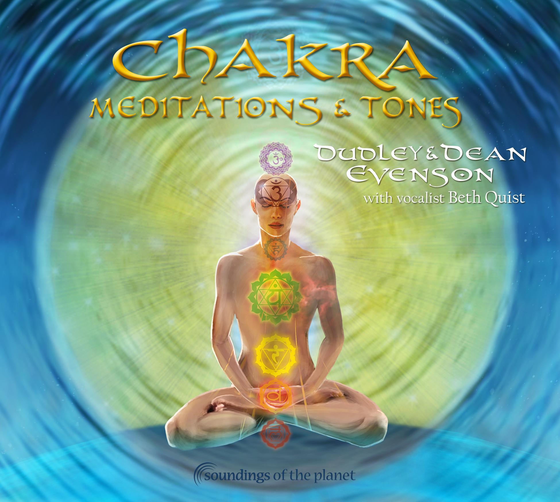 Chakra Meditations & Tones by Dudley & Dean Evenson